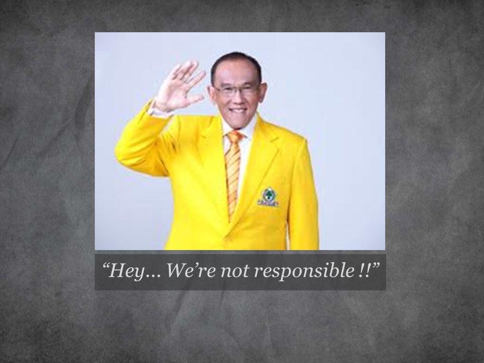 Hey... We're not responsible !!
