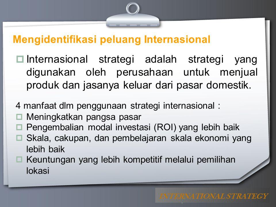 Your Logo Mengidentifikasi peluang Internasional  Internasional strategi adalah strategi yang digunakan oleh perusahaan untuk menjual produk dan jasa