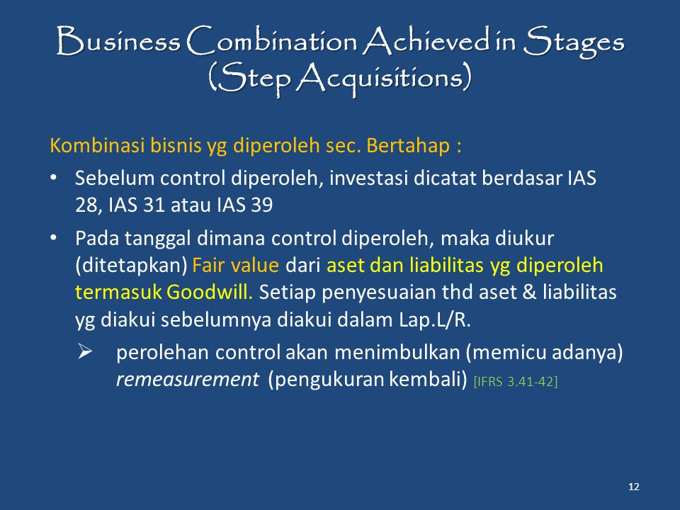 Business Combination Achieved in Stages (Step Acquisitions) Kombinasi bisnis yg diperoleh sec.