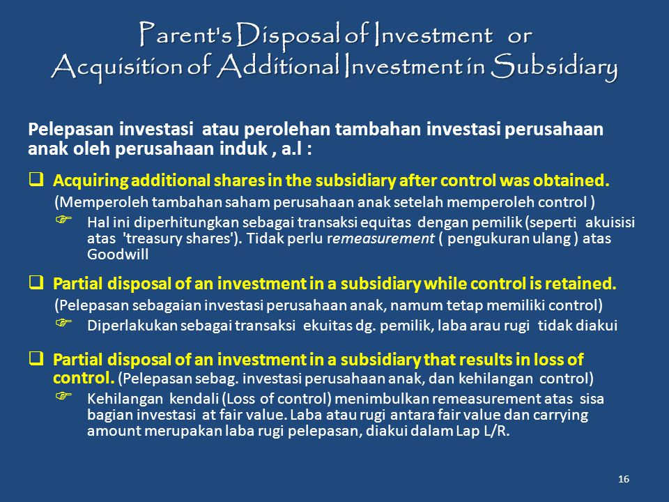 Parent's Disposal of Investment or Acquisition of Additional Investment in Subsidiary Pelepasan investasi atau perolehan tambahan investasi perusahaan