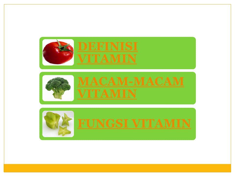 Vitamin adalah suatu zat senyawa kompleks yang sangat dibutuhkan oleh tubuh kita yang berfungsi untuk mambantu pengaturan atau proses kegiatan tubuh.