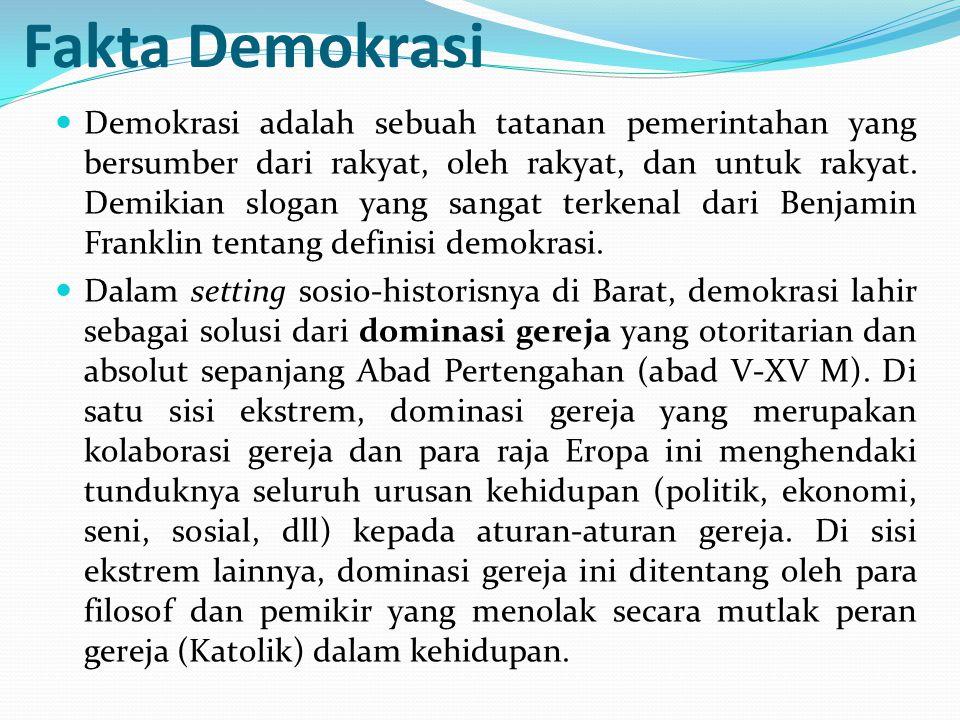 Fakta Demokrasi Demokrasi adalah sebuah tatanan pemerintahan yang bersumber dari rakyat, oleh rakyat, dan untuk rakyat. Demikian slogan yang sangat te