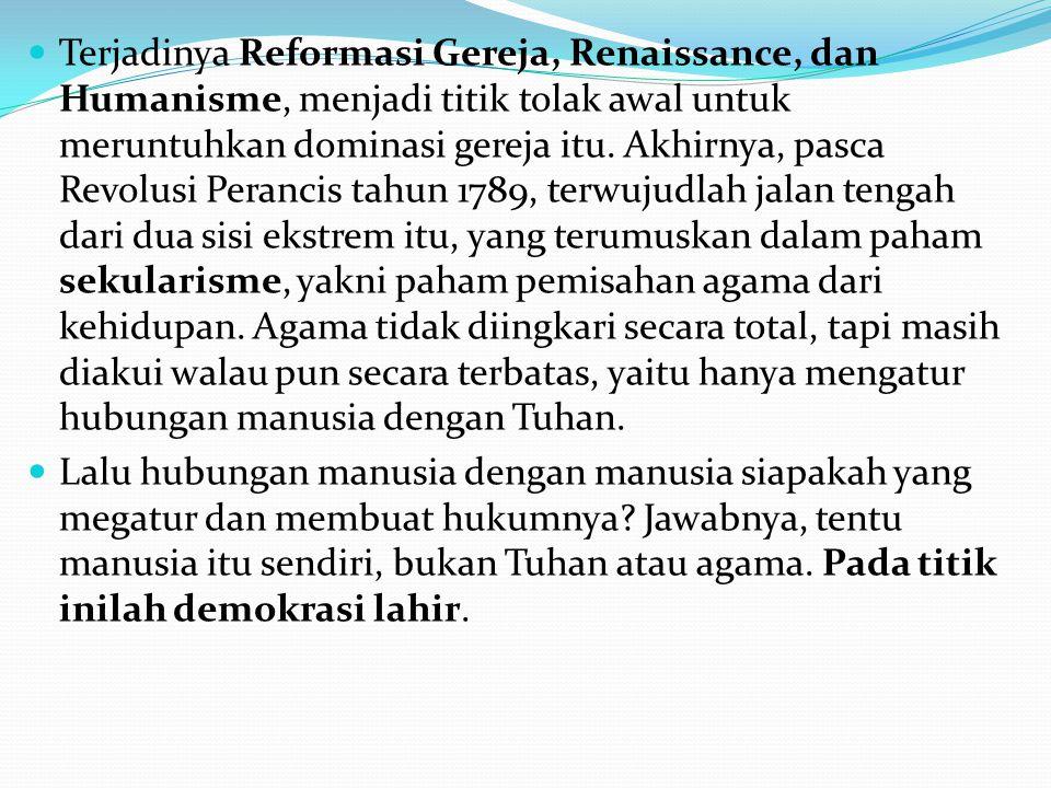 Walhasil, demokrasi memberikan kepada manusia dua hal : (1) hak membuat hukum (legislasi).