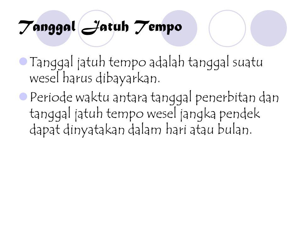 Bunga Ada yang berbunga (non-interest bearing note) dan berbunga (interest bearing notes).