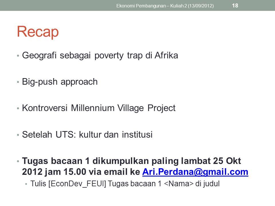 Recap Geografi sebagai poverty trap di Afrika Big-push approach Kontroversi Millennium Village Project Setelah UTS: kultur dan institusi Tugas bacaan