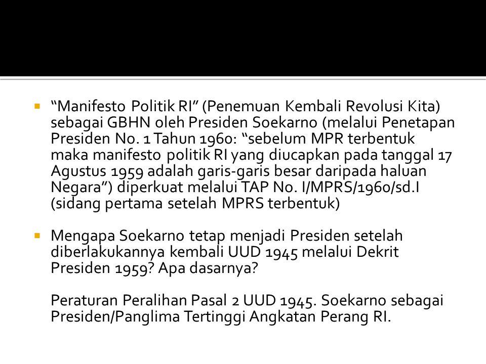 """ """"Manifesto Politik RI"""" (Penemuan Kembali Revolusi Kita) sebagai GBHN oleh Presiden Soekarno (melalui Penetapan Presiden No. 1 Tahun 1960: """"sebelum M"""