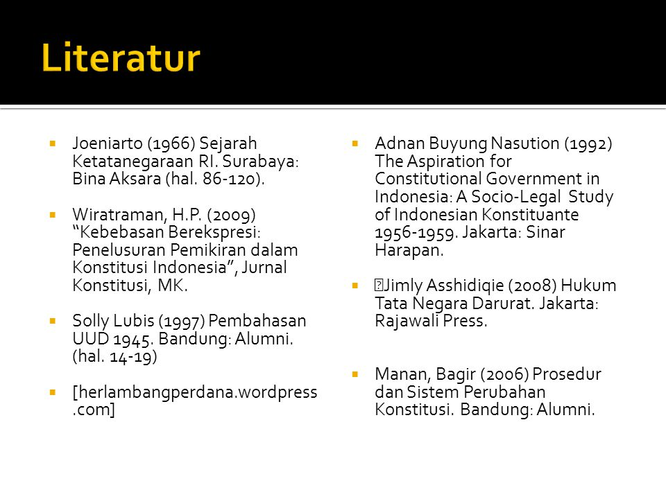 " Joeniarto (1966) Sejarah Ketatanegaraan RI. Surabaya: Bina Aksara (hal. 86-120).  Wiratraman, H.P. (2009) ""Kebebasan Berekspresi: Penelusuran Pemik"