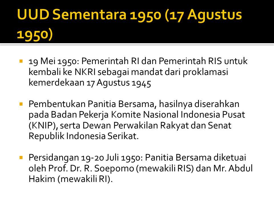  Hasil panitia ini dituangkan dalam Rentjana Konstitusi Sementara Republik Indonesia (disusun oleh Panitya-Bersama Republik Indonesia Serikat dan Republik Indonesia).