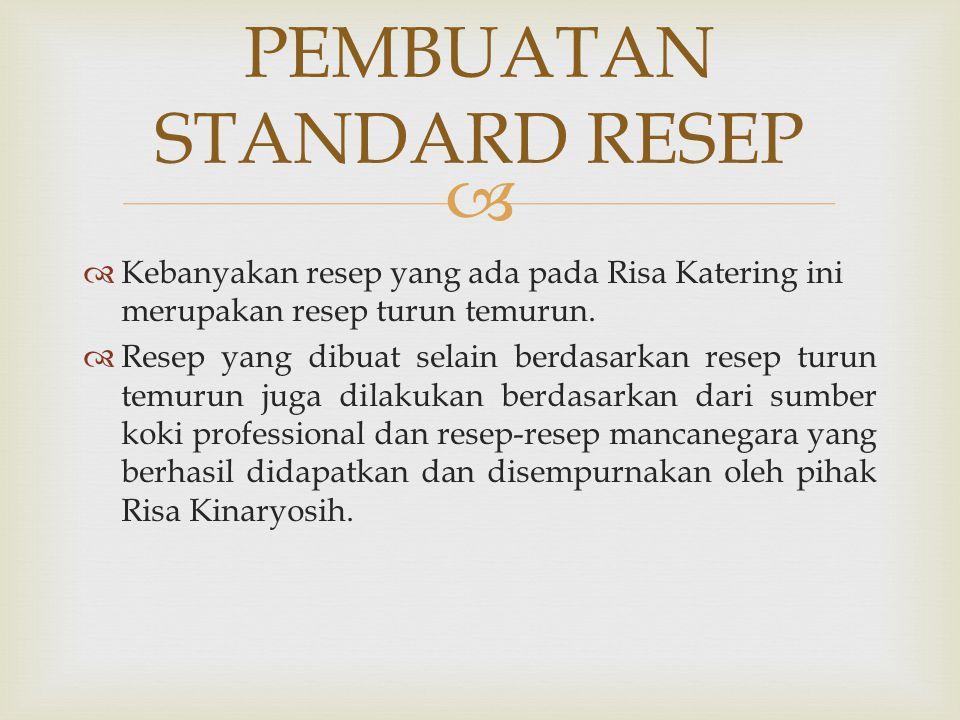   Kebanyakan resep yang ada pada Risa Katering ini merupakan resep turun temurun.  Resep yang dibuat selain berdasarkan resep turun temurun juga di