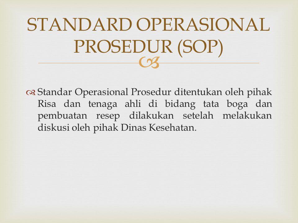   Standar Operasional Prosedur ditentukan oleh pihak Risa dan tenaga ahli di bidang tata boga dan pembuatan resep dilakukan setelah melakukan diskus