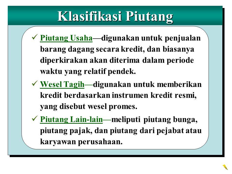 Klasifikasi Piutang Piutang Usaha—digunakan untuk penjualan barang dagang secara kredit, dan biasanya diperkirakan akan diterima dalam periode waktu yang relatif pendek.