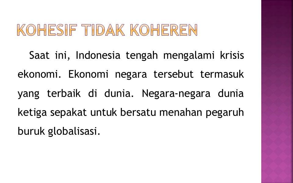 Saat ini, Indonesia tengah mengalami krisis ekonomi. Ekonomi negara tersebut termasuk yang terbaik di dunia. Negara-negara dunia ketiga sepakat untuk