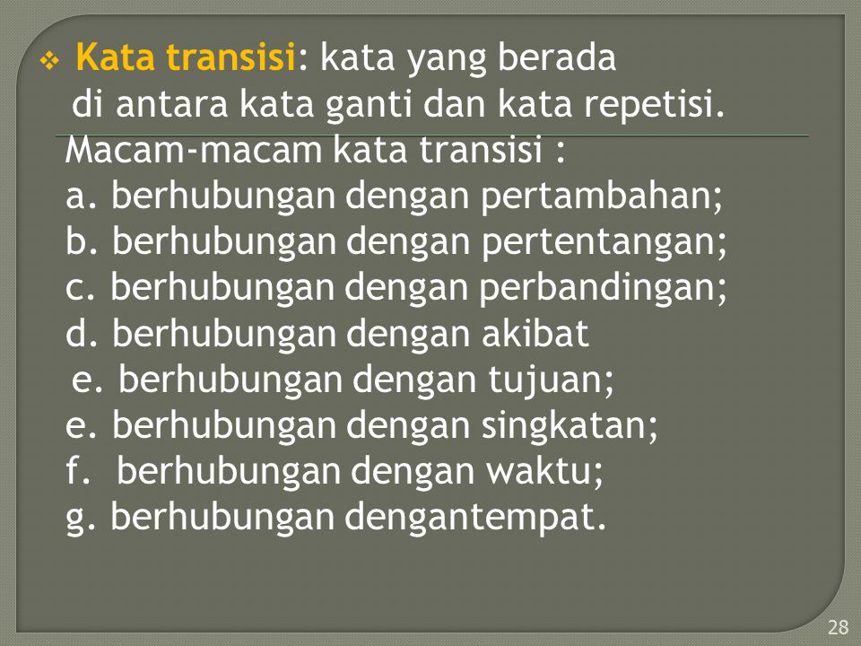  Ungkapan pengait paragraf dapat pula ditandai oleh kata ganti, baik kata ganti orang maupun kata ganti yang lain. Perhatikan paragraf di bawah ini.