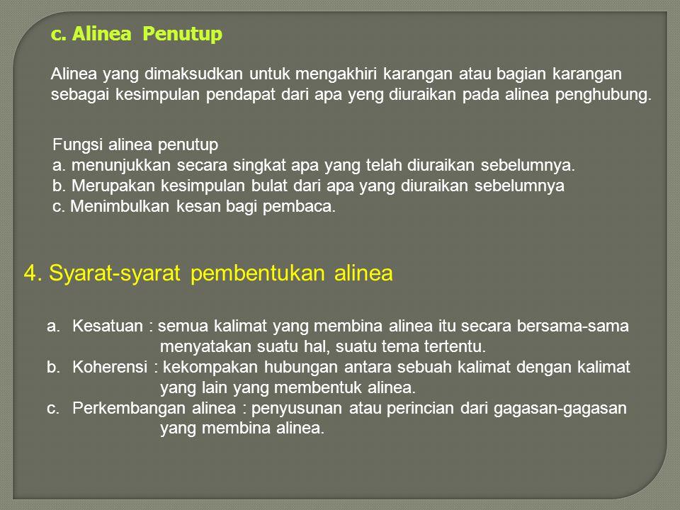 "Contoh: ""Pelajaran bahasa Indonesia mempunyai nilai yang lebih penting bila dibandingkan dengan beberapa mata pelajaran yang lain, oleh karena ia akan"