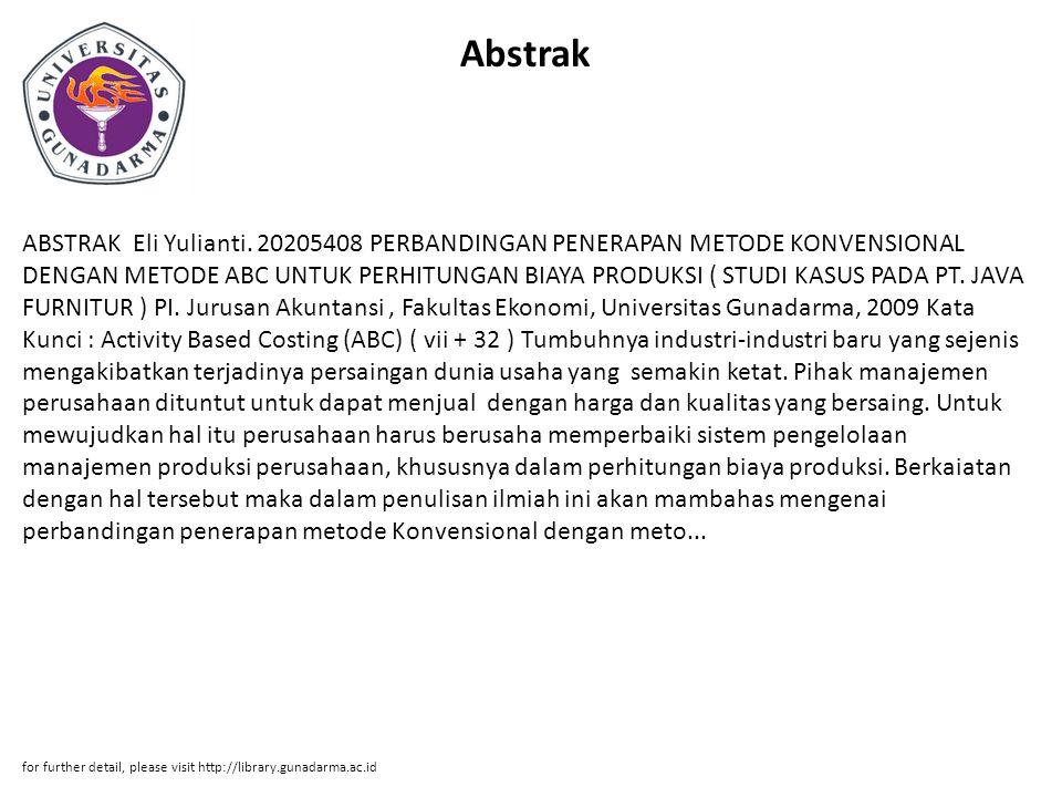 Abstrak ABSTRAK Eli Yulianti. 20205408 PERBANDINGAN PENERAPAN METODE KONVENSIONAL DENGAN METODE ABC UNTUK PERHITUNGAN BIAYA PRODUKSI ( STUDI KASUS PAD