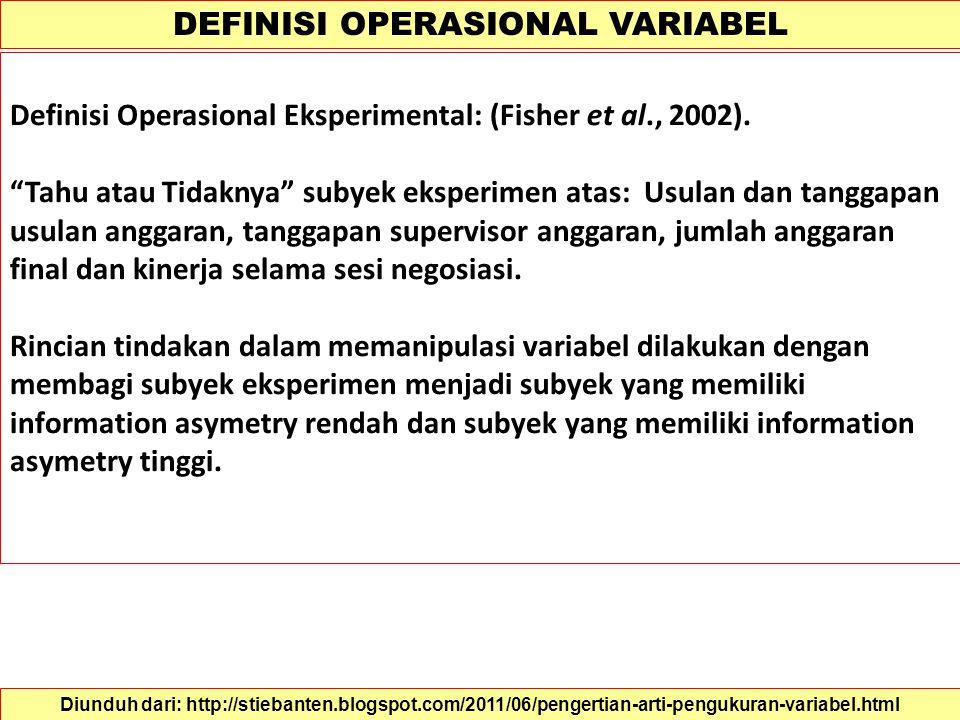 DEFINISI OPERASIONAL VARIABEL Ada dua macam definisi operasional, yakni : Definisi operasional pengukuran dan Definisi opersional eksperimental. Defin