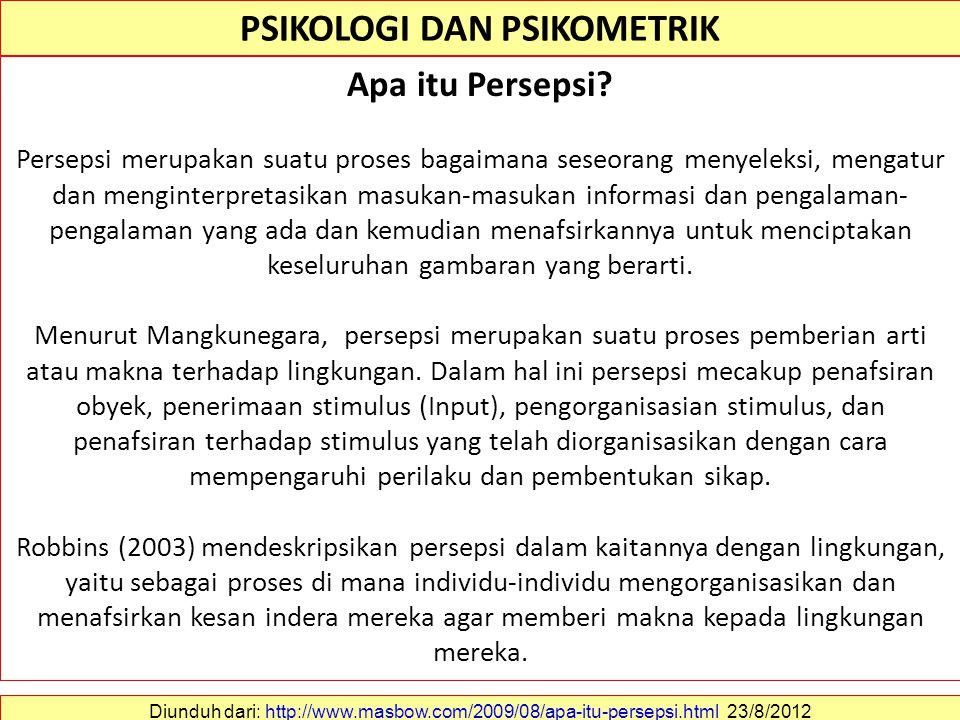 PSIKOLOGI DAN PSIKOMETRIK Psikologi adalah ilmu pengetahuan yang mempelajari perilaku manusia dalam hubungan dengan lingkungannya. Menurut asalnya kat