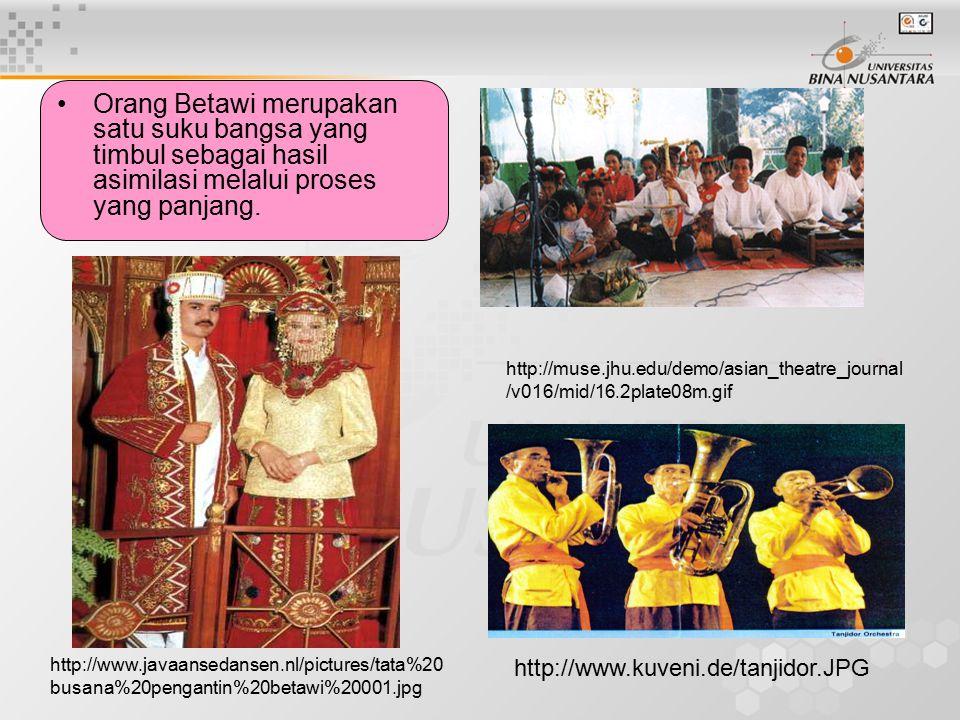 Orang Betawi merupakan satu suku bangsa yang timbul sebagai hasil asimilasi melalui proses yang panjang. http://www.kuveni.de/tanjidor.JPG http://www.