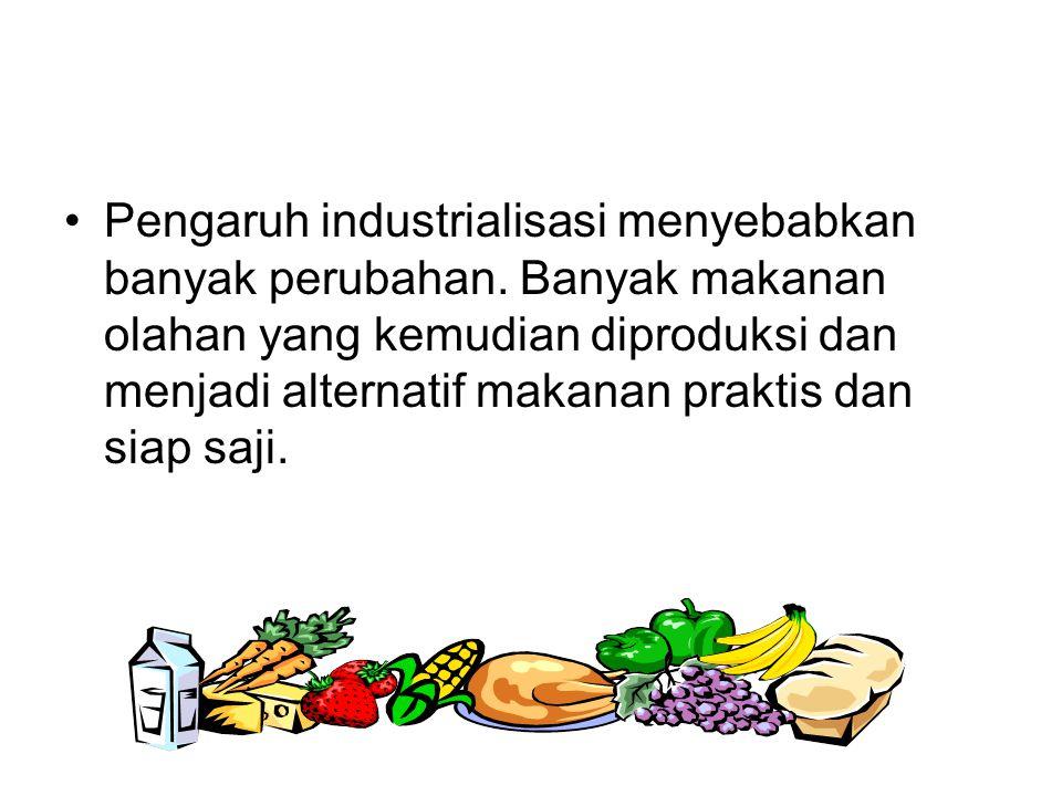 Pengaruh industrialisasi menyebabkan banyak perubahan.