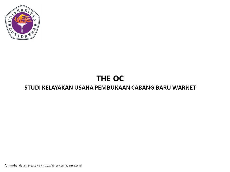 THE OC STUDI KELAYAKAN USAHA PEMBUKAAN CABANG BARU WARNET for further detail, please visit http://library.gunadarma.ac.id