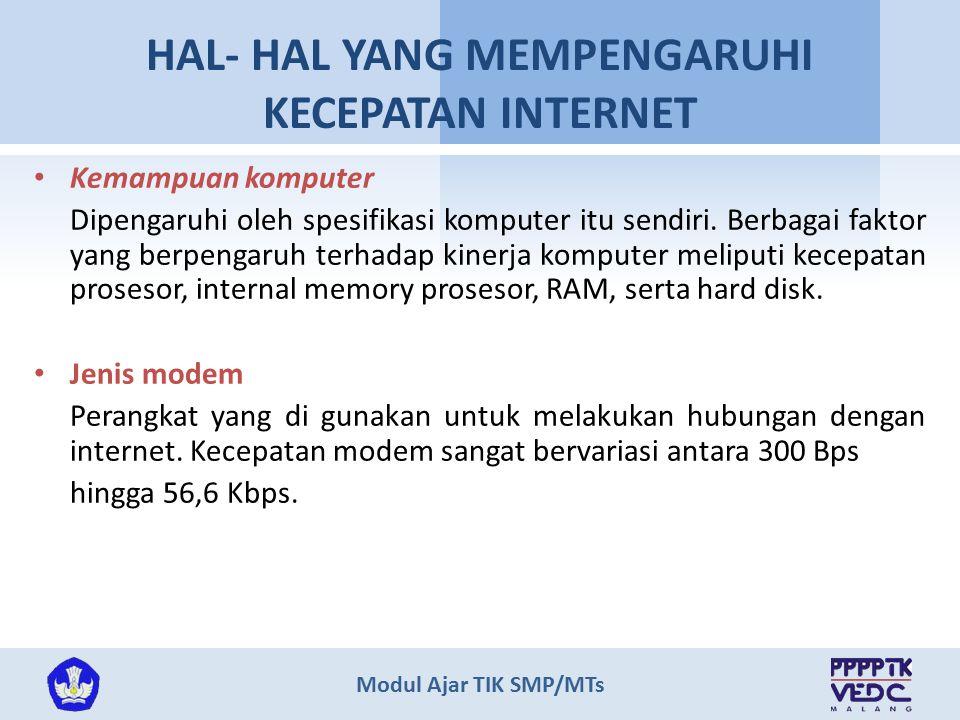Modul Ajar TIK SMP/MTs HAL- HAL YANG MEMPENGARUHI KECEPATAN INTERNET Kemampuan komputer Dipengaruhi oleh spesifikasi komputer itu sendiri.