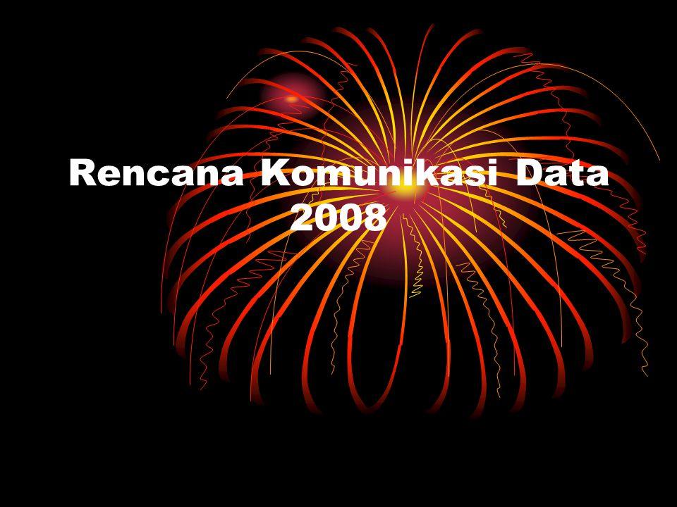 Rencana Komunikasi Data 2008