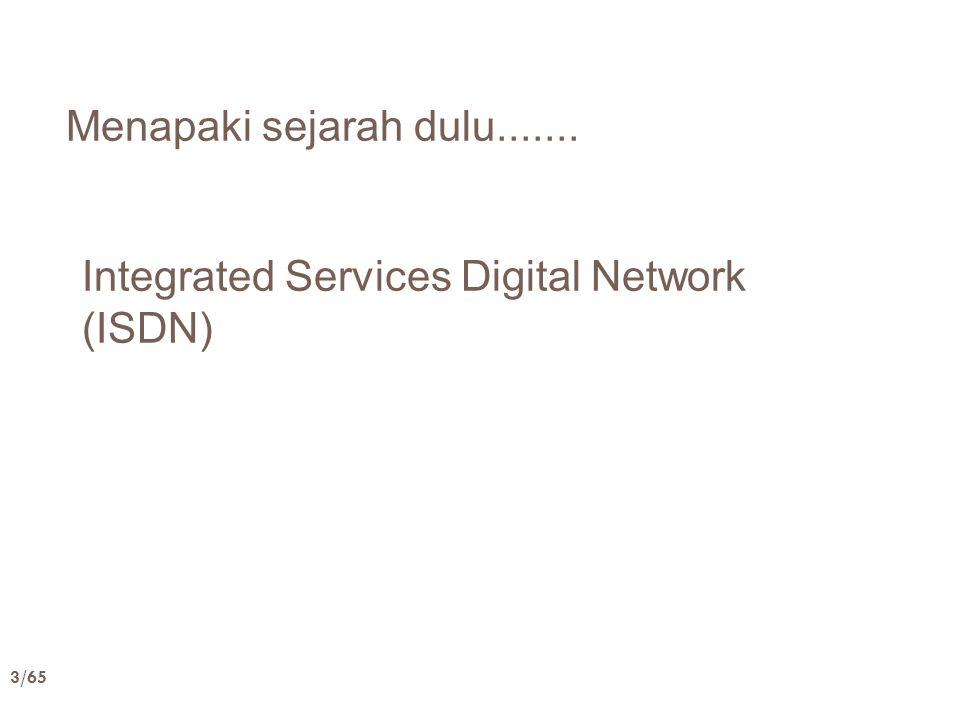 14/65 Intro to BISDN/ATM  B-ISDN = Broadband-Integrated Services Digital Network Merupakan pengembangan dari (N)-ISDN (Narrowband-ISDN) Berdasarkan teknologi transmisi dan ruting ATM (Asynchronous Transfer Mode) Muncul sebagai respons atas permintaan akan data rate yang semakin tinggi Jaringan broadband artinya jaringan yang dapat mentransfer informasi dengan kecepatan ≥ 2 MBps