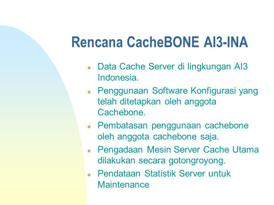 Rencana CacheBONE AI3-INA n Data Cache Server di lingkungan AI3 Indonesia.