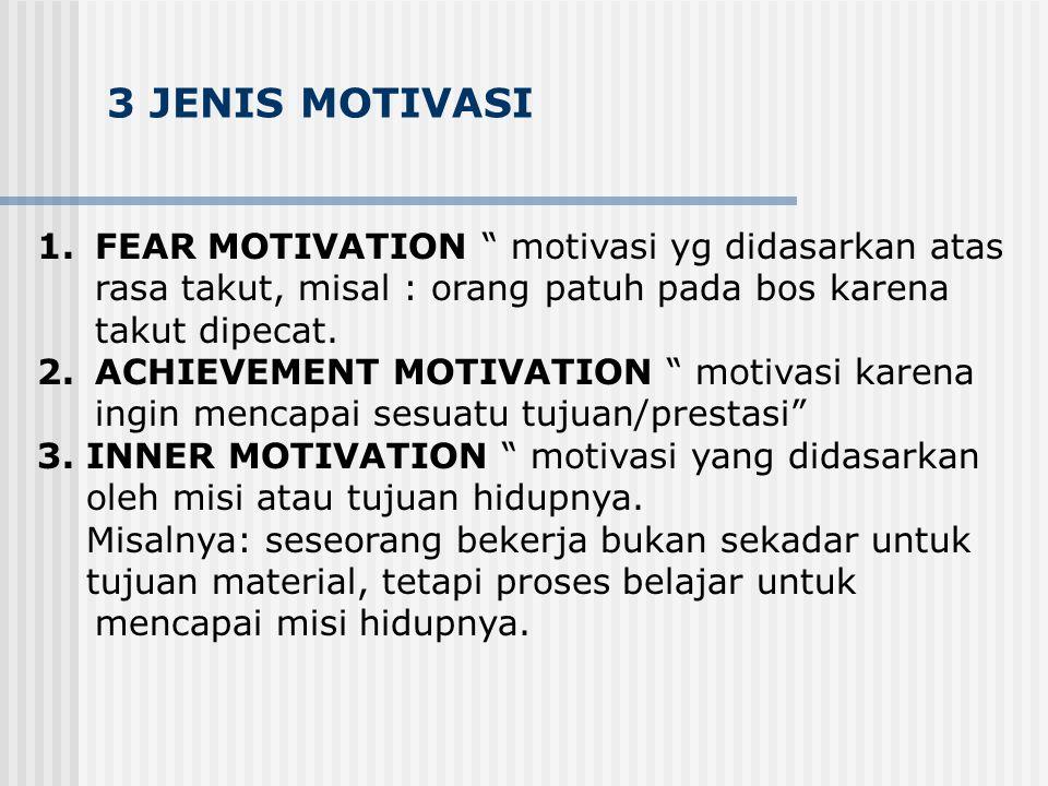 BEBERAPA PANDANGAN  motivasi berhubungan erat dengan perilaku & prestasi  motivasi diarahkan untuk mencapai tujuan  perbedaan fisiologis, psikologi