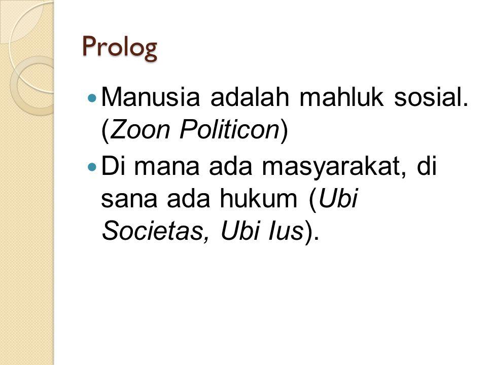 Prolog Manusia adalah mahluk sosial.