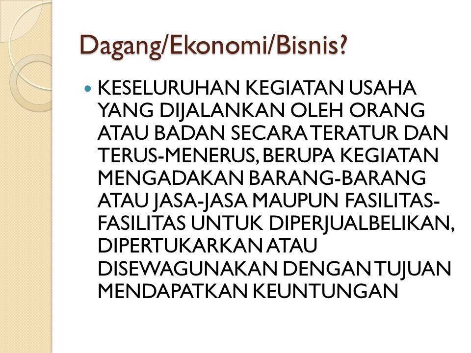 Peristilahan HUKUM DAGANG (TRADE LAW) HUKUM PERNIAGAAN (COMMERCIAL LAW) HUKUM EKONOMI (ECONOMIC LAW)