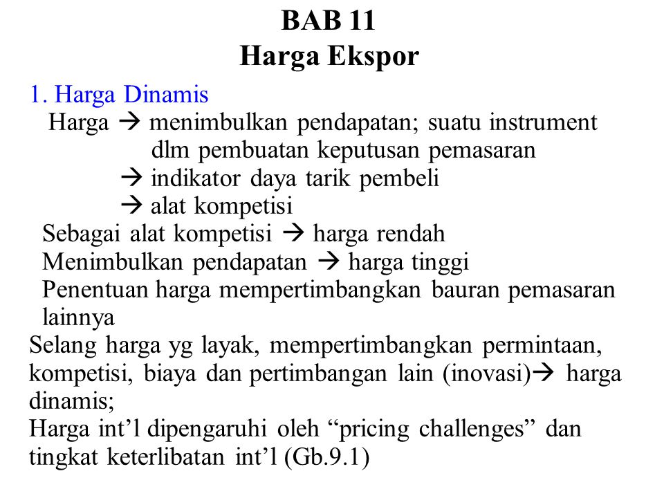 1. Harga Dinamis Harga  menimbulkan pendapatan; suatu instrument dlm pembuatan keputusan pemasaran  indikator daya tarik pembeli  alat kompetisi Se