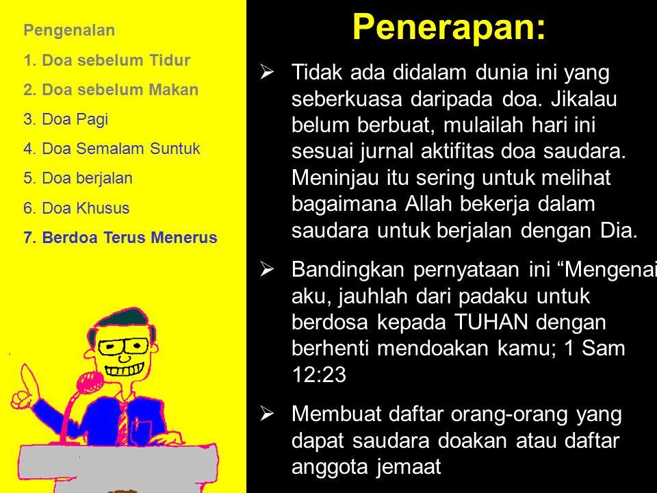 11am How to Call 11:15am Discussion 12pm SummaryPenerapan:  Tidak ada didalam dunia ini yang seberkuasa daripada doa. Jikalau belum berbuat, mulailah