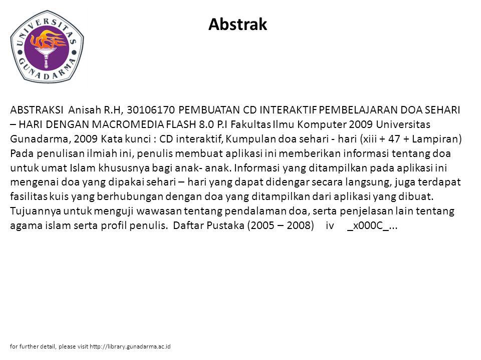 Abstrak ABSTRAKSI Anisah R.H, 30106170 PEMBUATAN CD INTERAKTIF PEMBELAJARAN DOA SEHARI – HARI DENGAN MACROMEDIA FLASH 8.0 P.I Fakultas Ilmu Komputer 2