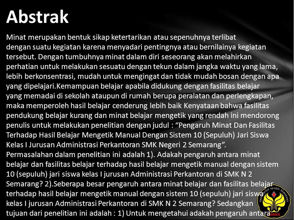 Abstrak Minat merupakan bentuk sikap ketertarikan atau sepenuhnya terlibat dengan suatu kegiatan karena menyadari pentingnya atau bernilainya kegiatan tersebut.