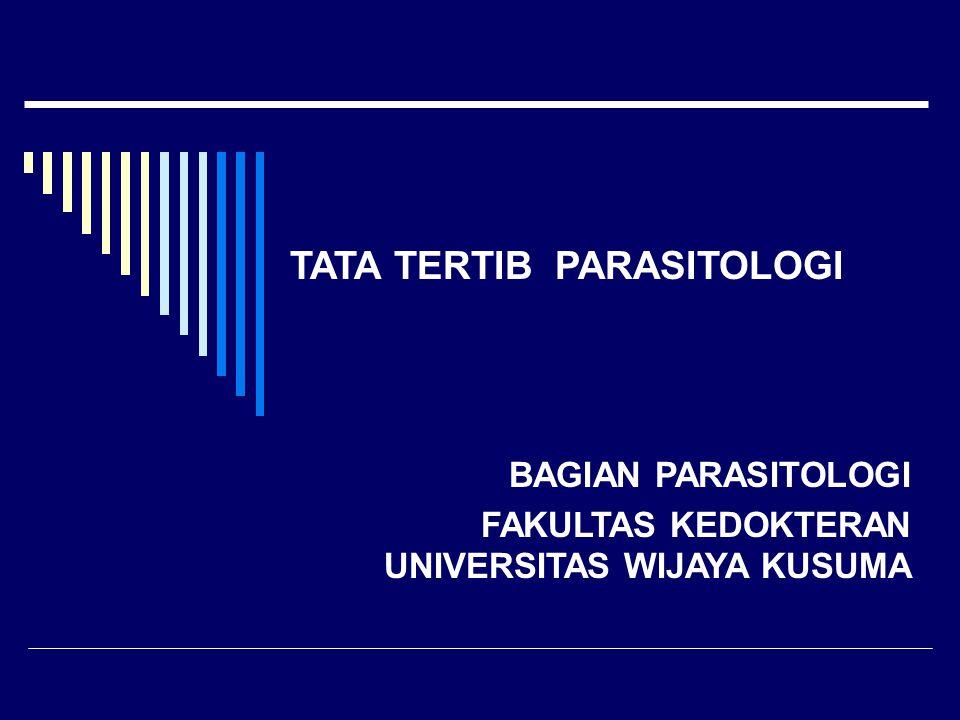 PERATURAN UMUM Peserta Mata Kuliah Parasitologi adalah mahasiswa yang telah terdaftar sebagai peserta MK Parasitologi & tercantum di dalam Daftar Presensi MKParasitologi Peserta MK Parasitologi wajib mentaati Tata Tertib pelaksanaan Perkuliahan & Praktikum di bagian Parasitologi Minggu efektif UTS : 8 Minggu, mulai Senin 10-03-2014 sampai dengan Rabu 30-04-2014 Minggu efektif UAS : 8 Minggu, mulai Senin 12-05-2014 sampai dengan Rabu 02-07-2014