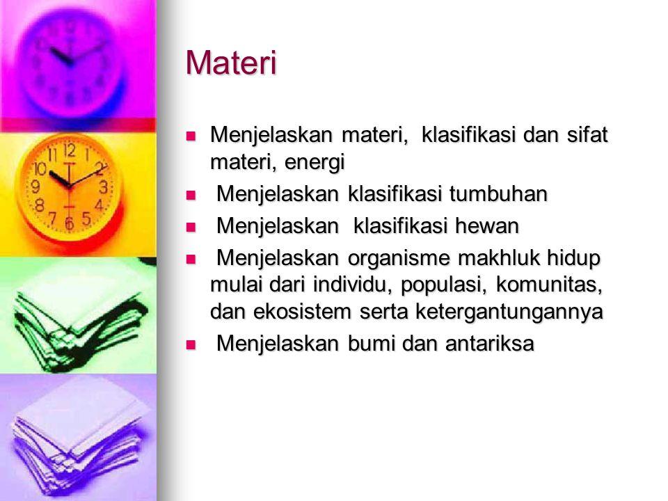 Materi Menjelaskan materi, klasifikasi dan sifat materi, energi Menjelaskan materi, klasifikasi dan sifat materi, energi Menjelaskan klasifikasi tumbu