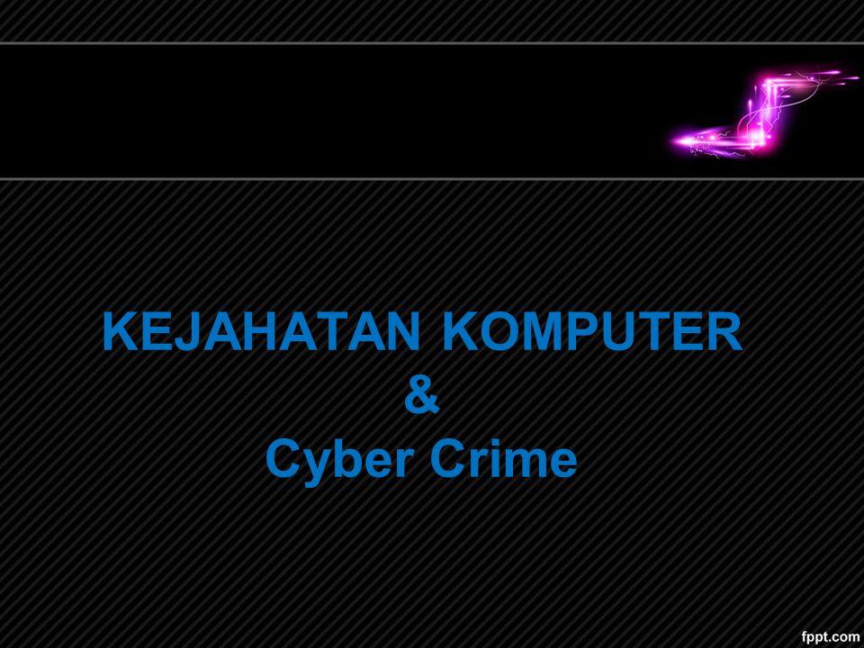 Pendahuluan Kejahatan komputer, cybercrime, e-crime, atau hi-tech crime, semuanya dimaksudkan mengenai kegiatan kriminal yang menunjukkan bahwa komputer atau jaringan adalah alat, target atau tempat kejahatan.