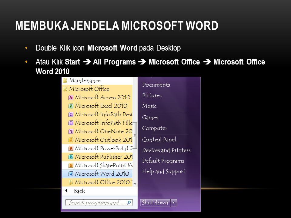 MEMBUKA JENDELA MICROSOFT WORD Double Klik icon Microsoft Word pada Desktop Atau Klik Start  All Programs  Microsoft Office  Microsoft Office Word