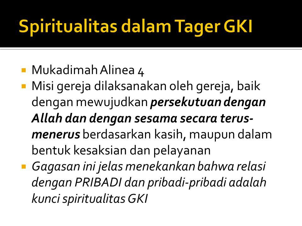  Mukadimah Alinea 4  Misi gereja dilaksanakan oleh gereja, baik dengan mewujudkan persekutuan dengan Allah dan dengan sesama secara terus- menerus b