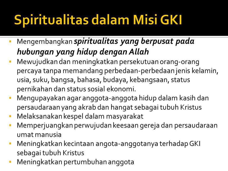  Spiritualitas sangat bergantung pada kadar hidupnya hubungan kita dengan Allah dalam Yesus Kristus  Makin hidup, makin spiritual.