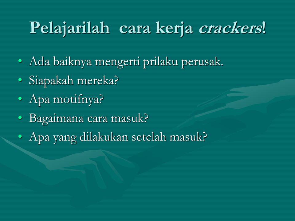 Pelajarilah cara kerja crackers.