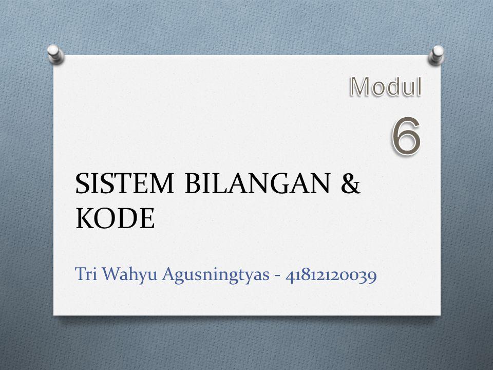 SISTEM BILANGAN & KODE Tri Wahyu Agusningtyas - 41812120039