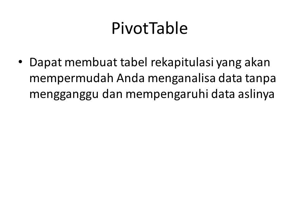 Dapat membuat tabel rekapitulasi yang akan mempermudah Anda menganalisa data tanpa mengganggu dan mempengaruhi data aslinya