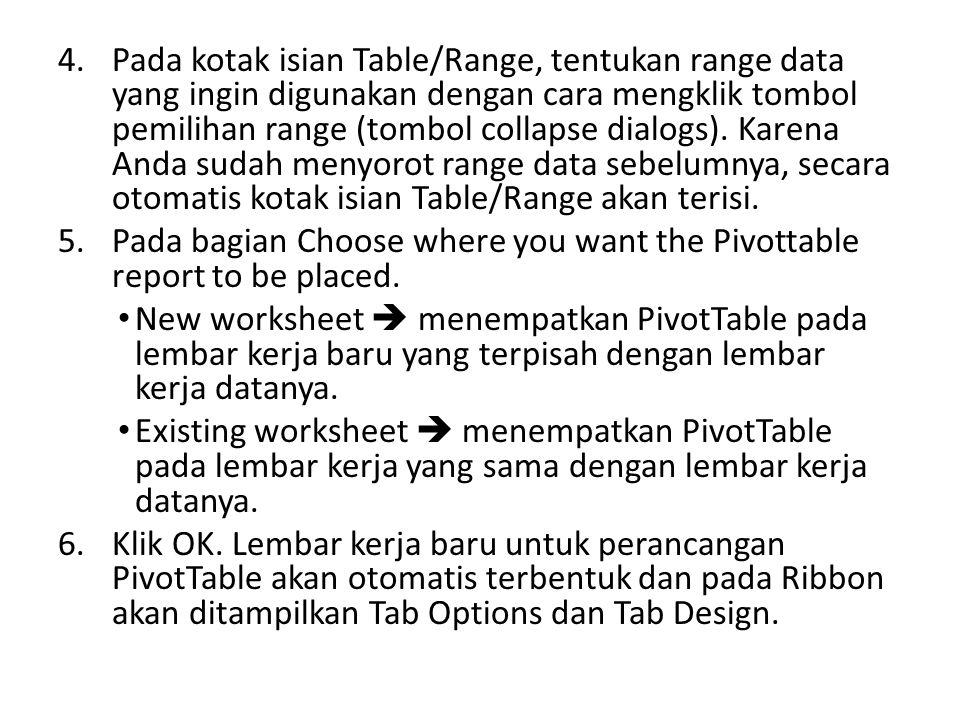 4.Pada kotak isian Table/Range, tentukan range data yang ingin digunakan dengan cara mengklik tombol pemilihan range (tombol collapse dialogs).