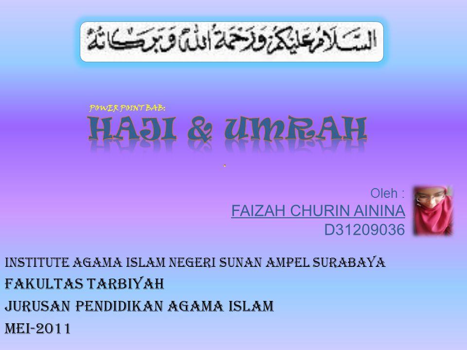 Oleh : FAIZAH CHURIN AININA D31209036 INSTITUTE AGAMA ISLAM NEGERI SUNAN AMPEL SURABAYA FAKULTAS TARBIYAH JURUSAN PENDIDIKAN AGAMA ISLAM MEI-2011 POWER POINT BAB: