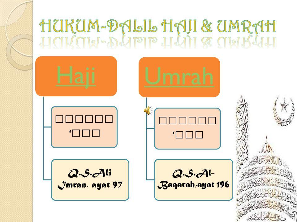 """Haji """"Menyengaja"""" (bahasa) Mengunjungi Baitullah dengan niat semata-mata ibadah karena Allah. Dengan syarat & waktu yang ditentukan. Umrah """"Berkunjung"""