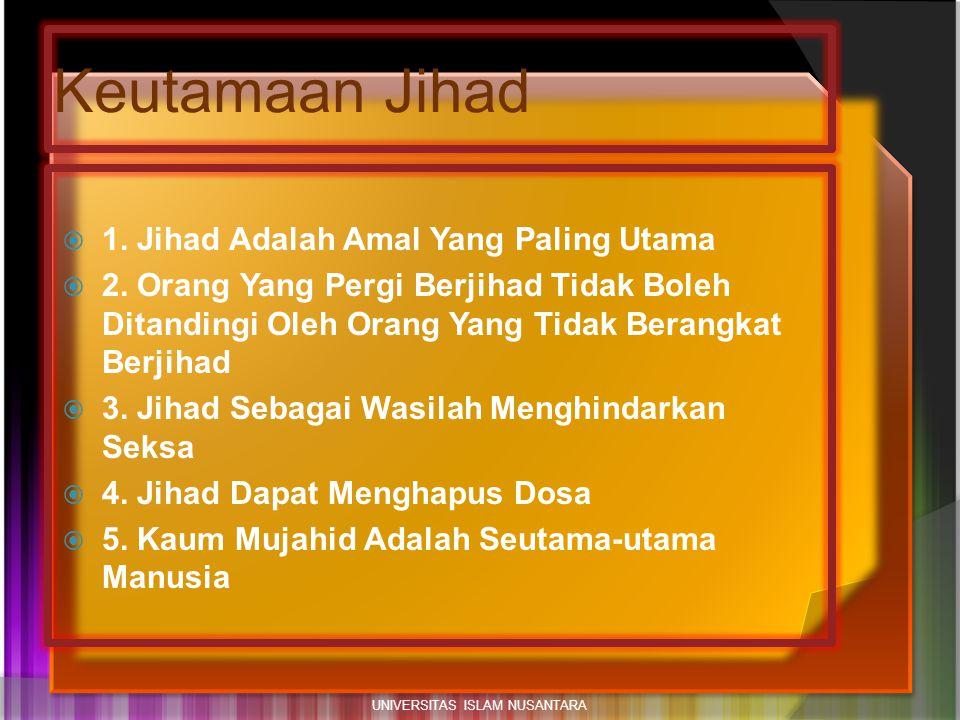  1. Jihad Adalah Amal Yang Paling Utama  2. Orang Yang Pergi Berjihad Tidak Boleh Ditandingi Oleh Orang Yang Tidak Berangkat Berjihad  3. Jihad Seb