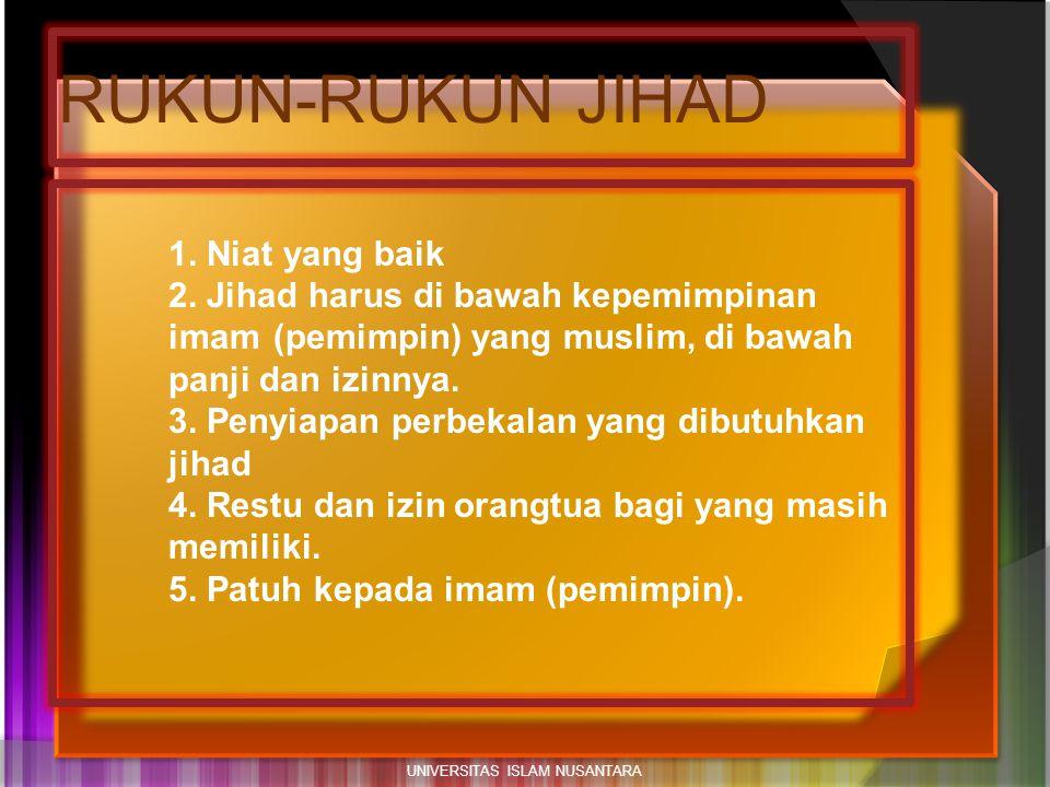 1. Niat yang baik 2. Jihad harus di bawah kepemimpinan imam (pemimpin) yang muslim, di bawah panji dan izinnya. 3. Penyiapan perbekalan yang dibutuhka