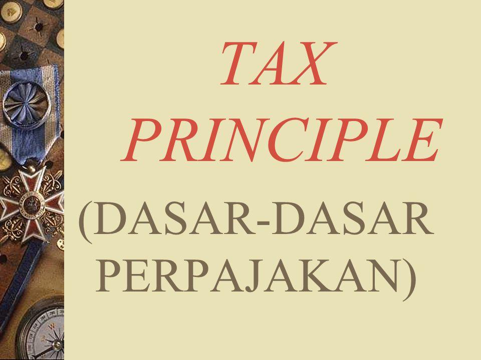 TAX PRINCIPLE (DASAR-DASAR PERPAJAKAN)